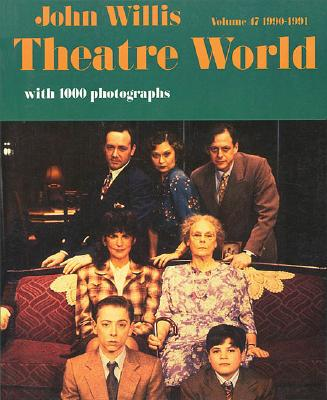 Image for THEATRE WORLD VOLUME 47 1990-1991 SEASON WITH 1000 PHOTOGRAPHS