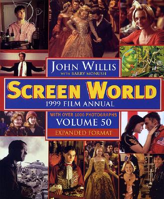 Screen World 1999 Film Annual  - Volume 50 - Expanded Format, Willis, John & Monush, Barry