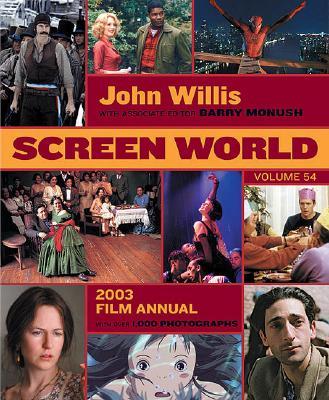 Screen World 2003 Film Annual  - Volume 54, Willis, John & Monush, Barry
