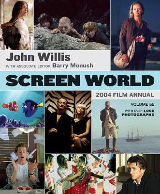 Screen World 2004 Film Annual  - Volume 55, Willis, John & Monush, Barry
