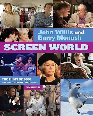 Screen World 2006 Film Annual  - Volume 58, Willis, John & Monush, Barry