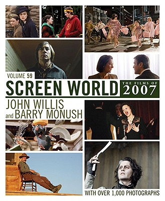 Screen World 2007 Film Annual  - Volume 59, Willis, John & Monush, Barry