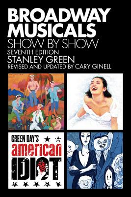 BROADWAY MUSICALS Show by Show, STANLEY GREEN