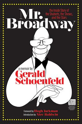 MR. BROADWAY : THE INSIDE STORY OF THE S, GERALD SCHOENFELD