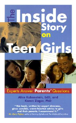 The Inside Story on Teen Girls: Experts Answer Parents' Questions: Experts answer Teens' Questions (2 books in one), Rubenstein & Zager