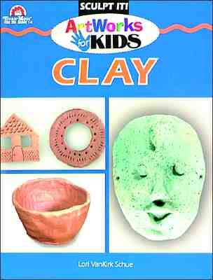 Image for Clay (Artworks for Kids)