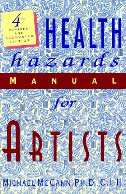 Image for Health Hazards Manual For Artists (4th Revised and augmented edition)