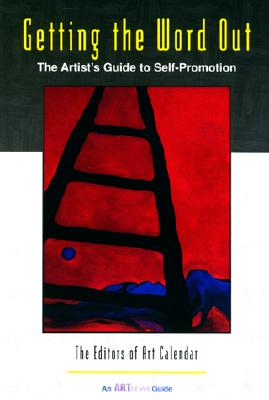Image for GETTING THE WORD OUT THE ARTIST'S GUIDE TO SELF PROMOTION