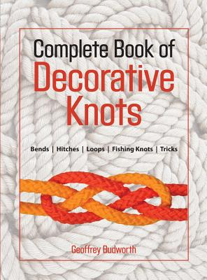 Complete Book of Decorative Knots, Budworth, Geoffrey