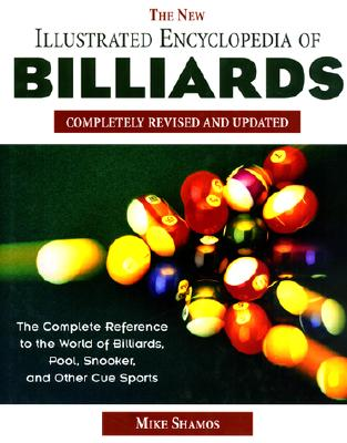Image for NEW ILLUSTRATED ENCYCLOPEDIA OF BILLIARDS, THE COMPLETELY REVISED AND UPDATED