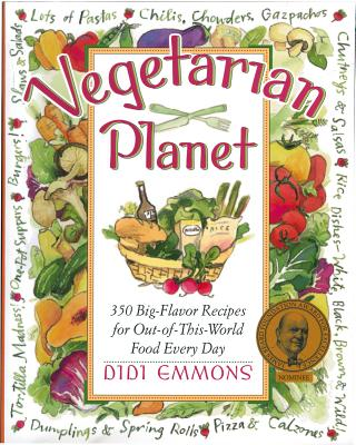 Vegetarian Planet: 350 Big-Flavor Recipes for Out-Of-This-World Food Every Day (Non), Emmons, Didi