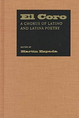 El Coro: A Chorus of Latino and Latina Poets (English and Spanish Edition)