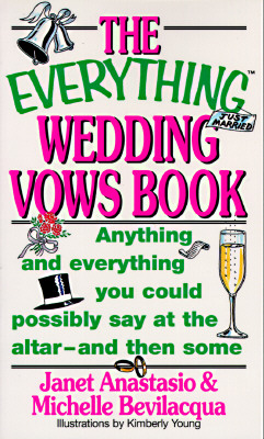 Image for The Everything Wedding Vows Book; Anything and everything you could possibly say at the altar-and then some