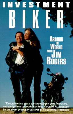 Image for Investment Biker: Around the World With Jim Rogers