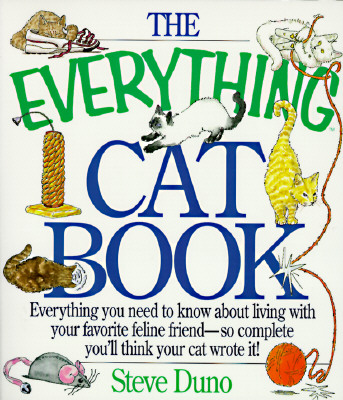 Image for The Everything Cat Book : Everything You Need to Know About Living With Your Favorite Feline Friend--So Complete You'll Think Your Cat Wrote It