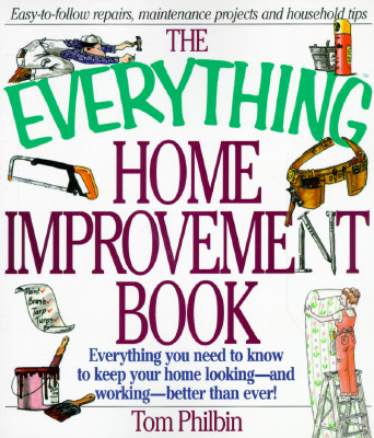 Everything Home Improvement (Everything Series), Philbin, Tim