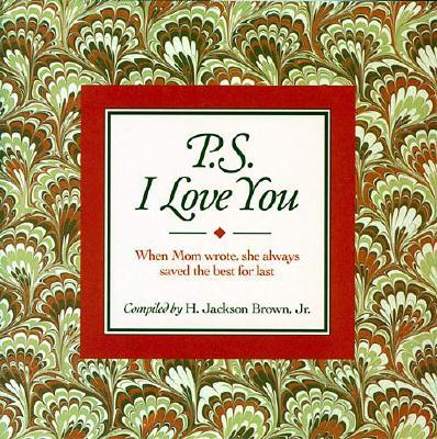 Image for P.S. I Love You: When Mom Wrote, She Always Saved the Best for Last