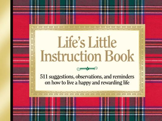 Image for Life's Little Instruction Book: 511 Suggestions, Observations, and Reminders on How to Live a Happy and Rewarding Life (Life's Little Instruction Books)