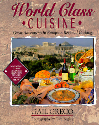 Image for World Class Cuisine: Great Adventures in European Regional Cooking (Food & Drink)