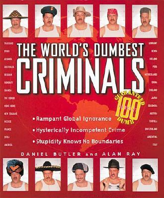 Image for Worlds Dumbest Criminals : Based on True Stories from Law Enforcement Officials Around the World