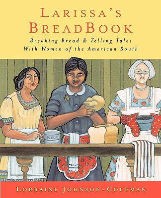 Image for Larissa's Breadbook: Ten Incredible Southern Women and Their Stories of Courage, Adventure, and Discovery