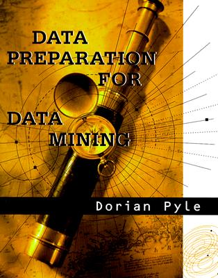 Data Preparation for Data Mining (The Morgan Kaufmann Series in Data Management Systems), Pyle, Dorian