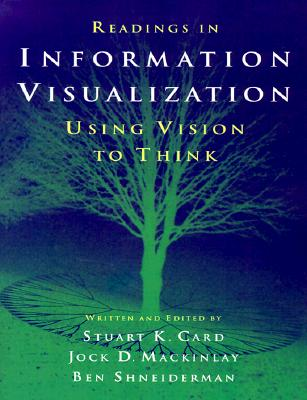 Image for Readings in Information Visualization: Using Vision to Think (Interactive Technologies)