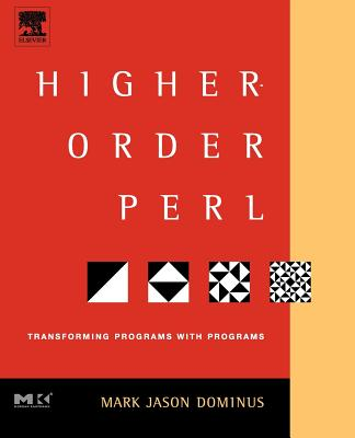 Image for Higher-Order Perl: Transforming Programs with Programs