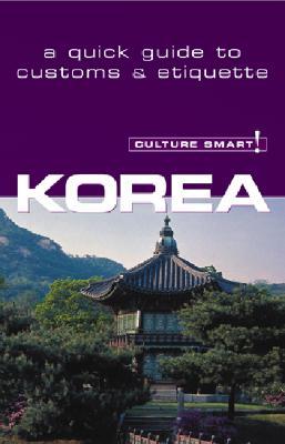 Image for Culture Smart! Korea (Culture Smart! The Essential Guide to Customs & Culture)