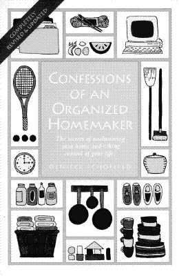 Image for Confessions of an Organized Homemaker : The Secrets of Uncluttering Your Home and Taking Control of Your Life