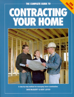 Complete Guide to Contracting Your Home, DAVE MCGOVERN, KENT LESTER