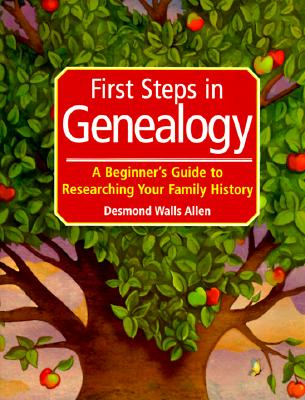 Image for First Steps in Genealogy: A Beginner's Guide to Researching Your Family History