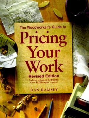 Image for The Woodworker's Guide to Pricing Your Work