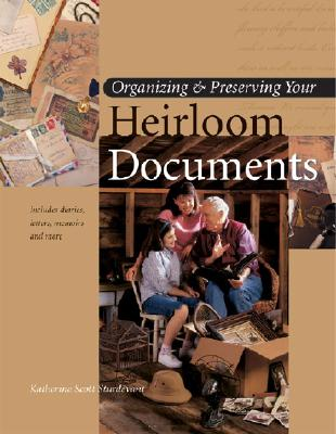 Image for Organizing and Preserving Your Heirloom Documents