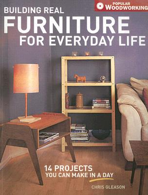 Image for Building Real Furniture for Everyday Life (Popular Woodworking)