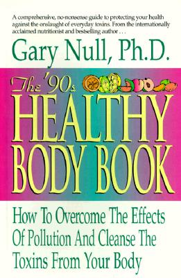 Image for The '90s Healthy Body Book: How to Overcome the Effects of Pollution and Cleanse the Toxins from Your Body