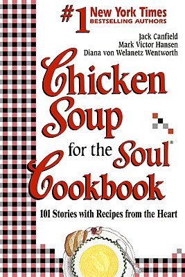Image for Chicken Soup for the Soul Cookbook: 101 Stories with Recipes from the Heart