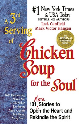 Image for A 3rd Serving of Chicken Soup for the Soul: 101 More Stories to Open the Heart and Rekindle the Spirit