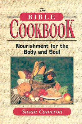 Image for The Bible Cookbook: Nourishment for the Body and Soul