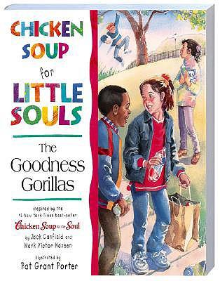 Chicken Soup for Little Souls: The Goodness Gorillas, McCourt, Lisa