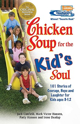 "Image for ""Chicken Soup for the Kid's Soul: 101 Stories of Courage, Hope and Laughter (Chicken Soup for the Soul (Paperback Health Communications))"""
