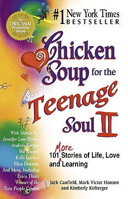 Chicken Soup for the Teenage Soul II, Canfield, Jack; Hansen, Mark Victor; Kirberger, Kimberly