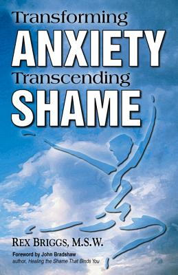 Image for Transforming Anxiety, Transcending Shame