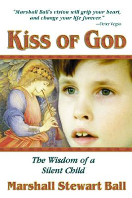 Image for KISS OF GOD WISDOM OF A SILENT CHILD