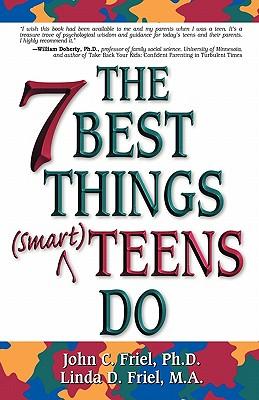 Seven Best Things Smart Teens Do, JOHN C. FRIEL, FRIEL D. LINDA