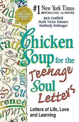 Chicken Soup For The Teenage Soul Letters, Jack Canfield