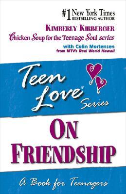 On Friendship: A Book for Teenagers, Teen Love Series, Kirberger, Kimberly