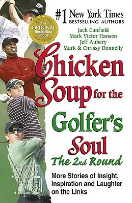 Image for Chicken Soup for the Golfer's Soul, The 2nd  Round: 101 More Stories of Insight, Inspiration and Laughter on the Links