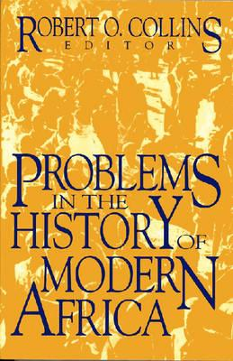 Image for Problems in the History of Modern Africa (Topics in World History. Problems in African History, 3) (v. 3)