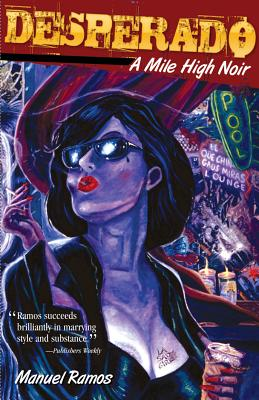 Desperado: A Mile High Noir, Manuel Ramos